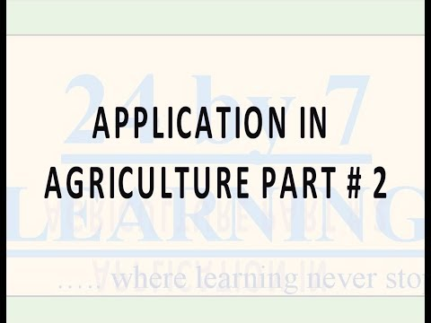 Video 2: Application in Agriculture Part # 2