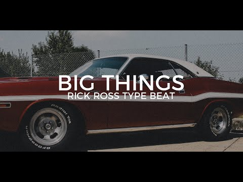 "Rick Ross type beat ""Big things""  