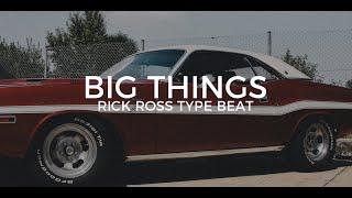 Rick Ross type beat Big things || Free Type Beat 2018