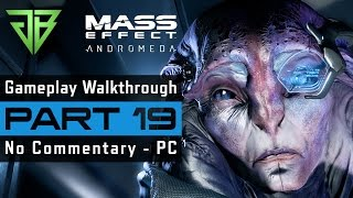 MASS EFFECT ANDROMEDA PC Gameplay Walkthrough Part 19 No Commentary (1080p60)