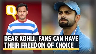 Dear Virat Kohli, You Can't Take Away Your Fans' 'Freedom of Choice' | The Quint