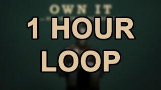 STORMZY - OWN IT ft. Ed Sheeran (1 Hour Loop)