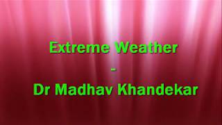 'Extreme Weather' Fiction - Dr Madhav Khandekar