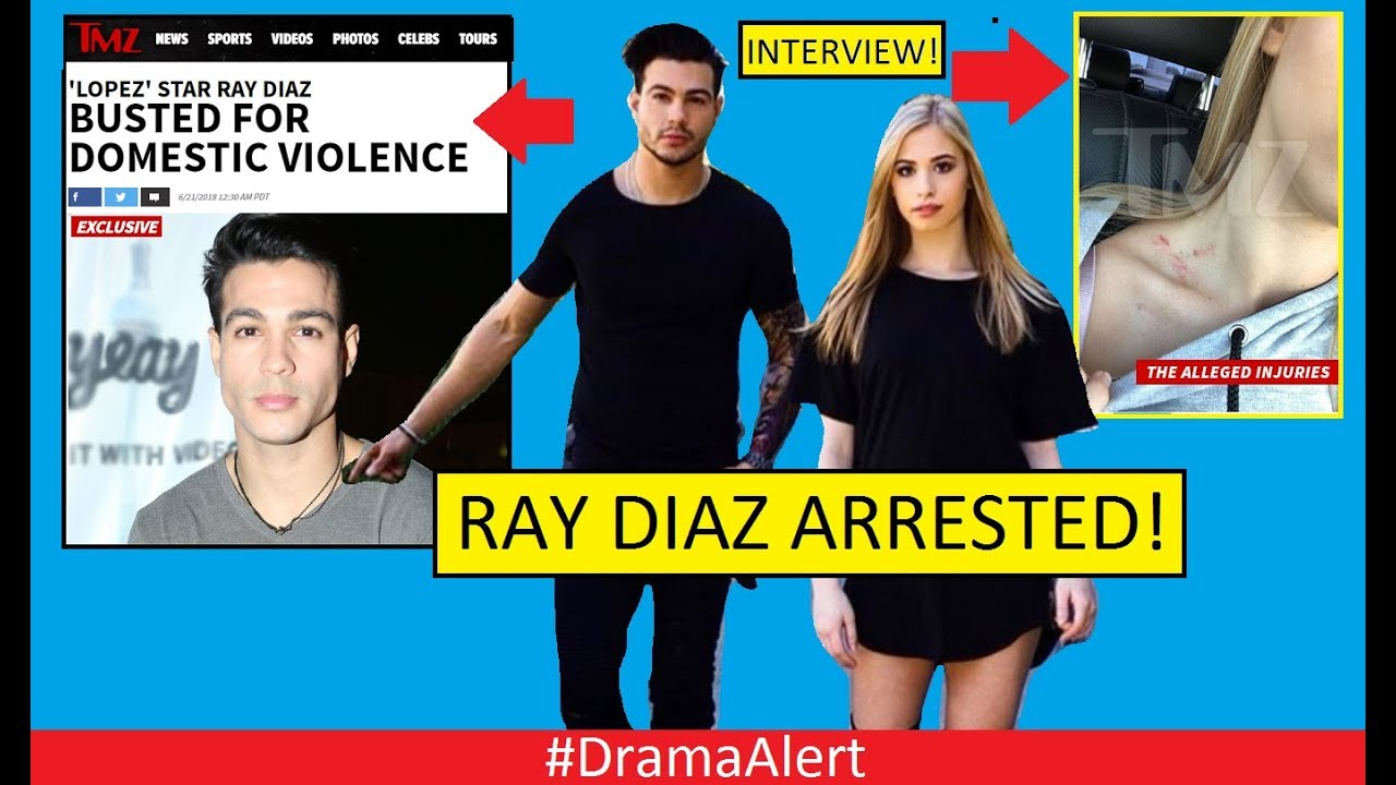 ray-diaz-arrested-dramaalert-interview-with-alleged-victim-ray-diaz-x-girlfriend