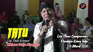 Download lagu DHIMAS TEDJO - TATU (DIDI KEMPOT) LIVE SHOW PENDOPO KANG TEDJO, SLEMAN 13 MARET 2020