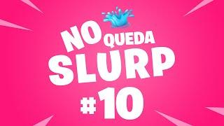 CUANDO TODO PUEDE PASAR... - NO QUEDA SLURP - EPISODIO 10