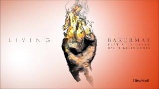 Bakermat feat. Alex Clare - Living (Dante Klein Remix)