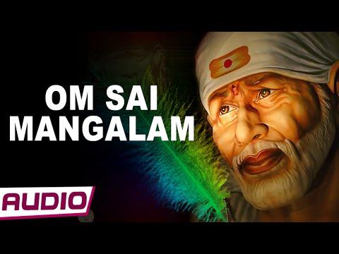 Sai Baba Songs | Om Mangalam Om Sai Mangalam  | Sai Baba Bhajan | Sai Dhun