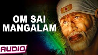 Om Sai Mangalam By Manoj Sharma | Sai Baba Bhajan | Sai Mantra | Sai Dhun