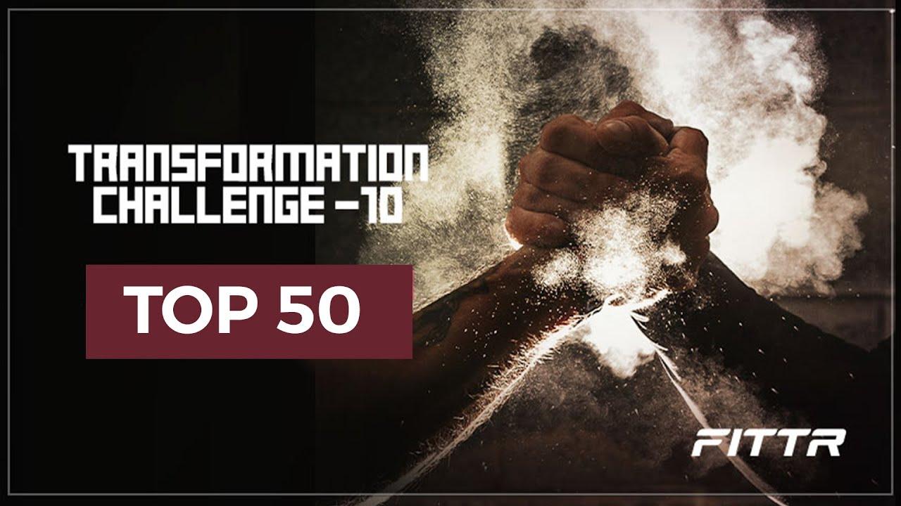 Transformation Challenge- 10 | Top-50