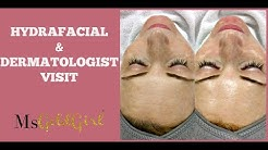 Hydrafacial and Dermatoloigist Visit | MsGoldgirl