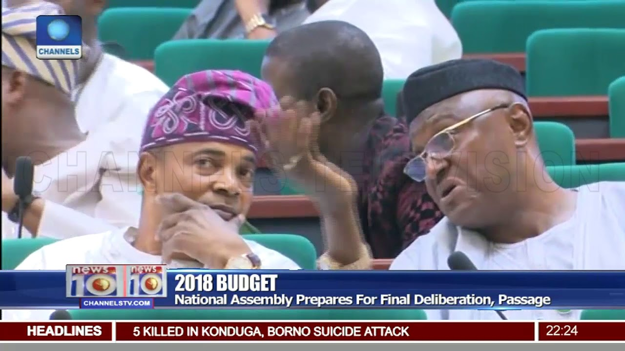 National Assembly Prepares For Final Deliberation, Passage Of 2018 Budget Pt.2 |News@10| 15/05/18