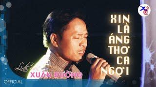 XIN LÀ ÁNG THƠ CA NGỢI - YOU RAISE ME UP - Lm. Xuân Đường