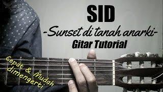 (Gitar Tutorial) SID - Sunset Ditanah Anarki  Mudah & Cepat dimengerti untuk pemula