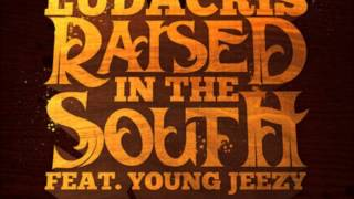 Ludacris Ft. Young Jeezy - Raised in the South (lyrics)