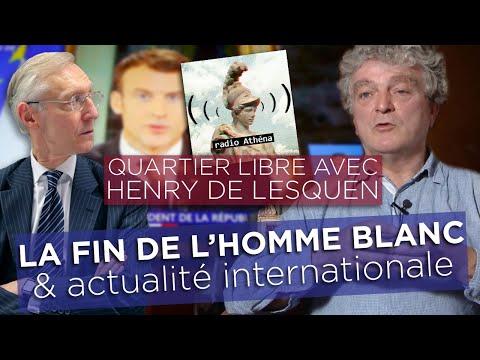 Quartier Libre avec Henry de Lesquen - Actualité politique & « La Fin de l'Homme Blanc »