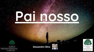 """""""O Pai nosso"""". (Alessandro Silva)"""