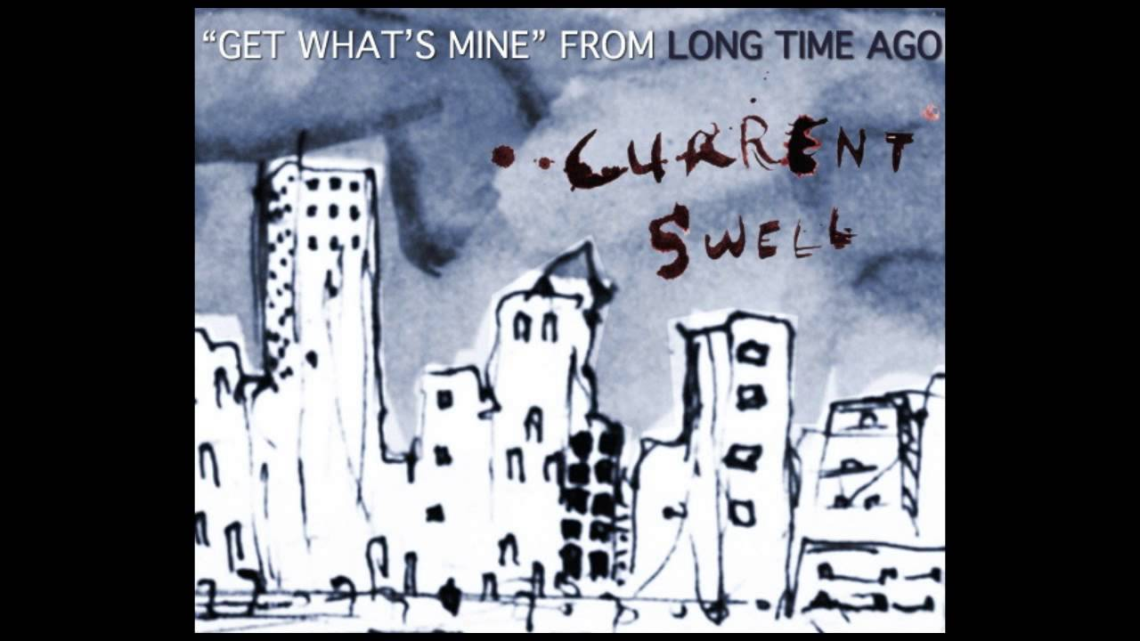 current-swell-get-whats-mine-video-postcard-currentswellmusic