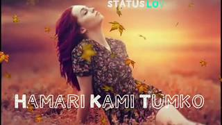 Hamari Kami Tumko Mehsoos Hogi || Female || Whatsaap Status Video