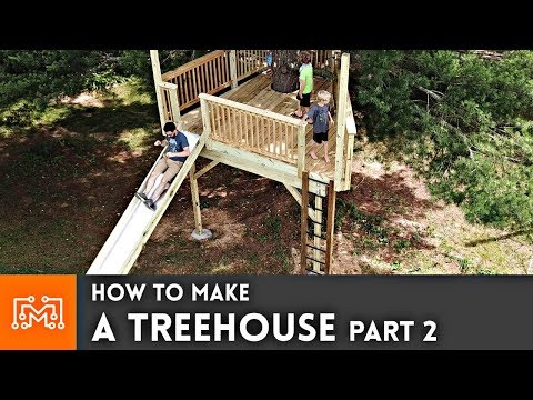 How to Make a Treehouse Part 2