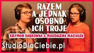 Razem A Jednak Osobno - Ich Troje (cover by Magdalena Maciołek & Szymon Dąbrówka) #1445