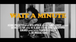 Pamungkas - Wait a Minute (Unofficial Music Video)