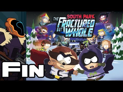 Let's Play South Park: The Fractured But Whole - Finale - What Is Even Going On?!