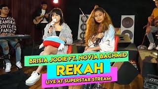 BRISIA JODIE Ft. NOVIA BACHMID - REKAH (Live at Superstar Stream)