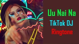 uu-nai-na-ringtone-tiktok-dj-ringtone-2019-download-now