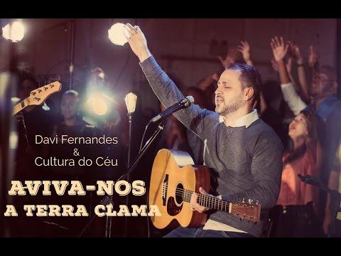 Aviva-nos / A Terra Clama - Davi Fernandes & Cultura do Céu (DVD Céu e terra se encontram)