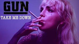 GUN Official 'Take Me Down' uncensored version