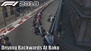 F1 2018 Driving Backwards At Baku