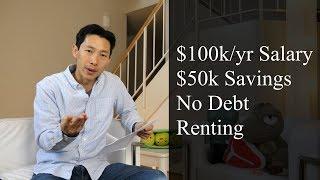 $100k Salary, $50k Savings, No Debt, and Renting