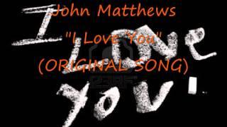 john matthews i love you original song kenny chesney blake shelton style