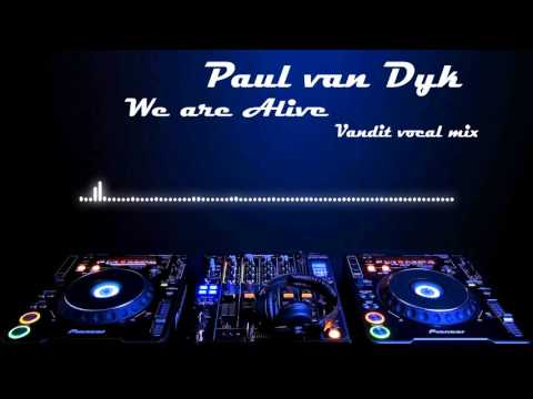 Paul van Dyk  We Are A Vandit vocal mix