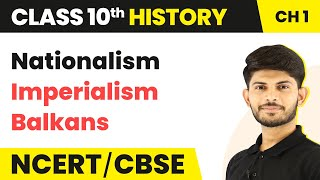Nationalism | Imperialism | Balkans | Nationalism in Europe | History | Class 10th | In Hindi