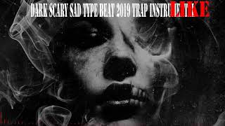 free dark scary type beat 2019 trap instrumentals