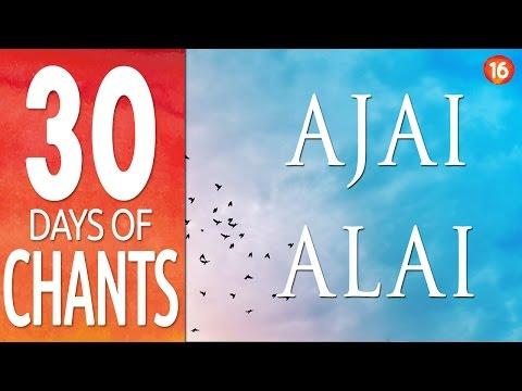 Day 16 ~ AJAI ALAI ~ Power Mantra ~ Chanting Meditation Music ~ 30 Days of Chants