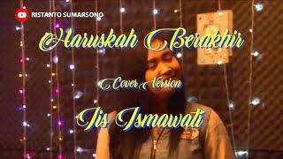 Haruskah Berakhir (Cover Version) - Iis Ismawati - Ridho Rhoma