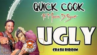 Quick Cook Ft. Marvin Di Beast - Ugly [Car Crash Riddim] November 2016