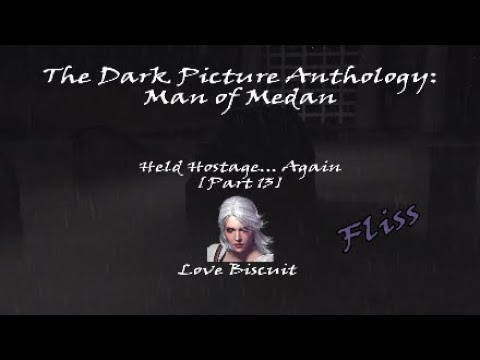 The Dark Picture Anthology: Man of Medan - Held Hostage... Again [Part 13] |