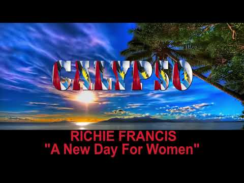 Richie Francis - A New Day For Women (Antigua 2019 Calypso)