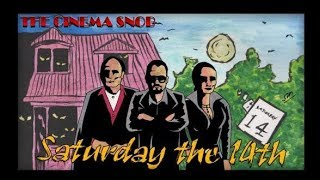 The Best of The Cinema Snob: SATURDAY THE 14TH