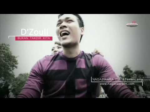 D'Zoull - Bukan Takdir Kita #TemenLama