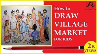 How to draw a village market for kids by Sudipan Roy.