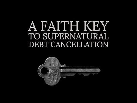 A Faith Key to Supernatural Debt Cancellation