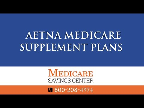 Aetna Medicare Supplement Plans F, G & N | Aetna Medigap Insurance Review