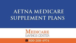 Aetna Medicare Supplement Plans F, G & N | Aetna Medigap Insurance Review