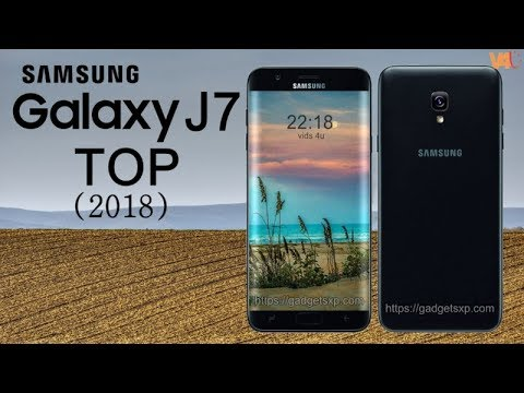 Samsung Galaxy J7 TOP (2018) Official Look, Price, Release Date, Specs, First Look, Features, Launch