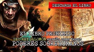 El libro prohibido del REY SALOMÓN enseña como tener PODERES SOBREHUMANOS